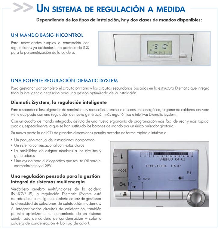 Dos tipos de regulaciones: 1. Mando basic-inicontrol y el potente Diematic iSystem